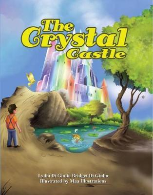 The Crystal Castle by Lydia Di Giulio