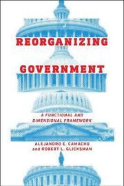Reorganizing Government by Alejandro Camacho