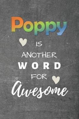 Poppy is Another Word for Awesome by Silver Kiwi Media