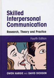 Skilled Interpersonal Communication: Research, Theory and Practice by Owen Hargie image