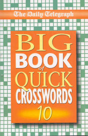 Daily Telegraph Big Book of Quick Crosswords 10 by Telegraph Group Limited image
