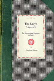 Lady's Assistant by Charlotte Mason
