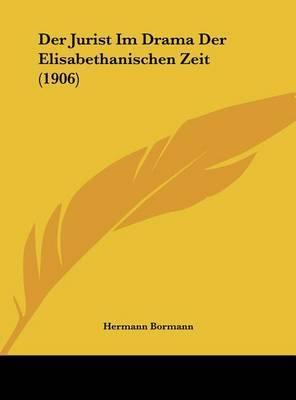 Der Jurist Im Drama Der Elisabethanischen Zeit (1906) by Hermann Bormann image