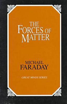 Forces of Matter by Michael Faraday image