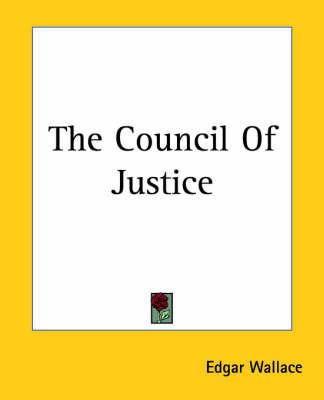 The Council Of Justice by Edgar Wallace