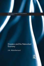 Disasters and the Networked Economy by J.M.Albala- Bertrand