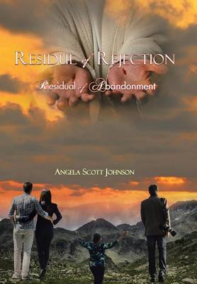 Residue of Rejection by Angela Scott Johnson
