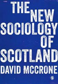The New Sociology of Scotland by David McCrone
