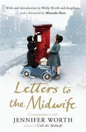 Letters to the Midwife by Jennifer Worth image