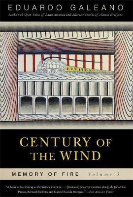 Century of the Wind: Memory of Fire, Volume 3 by Eduardo Galeano image