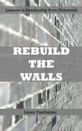 Rebuild the Walls by Loren Vangalder