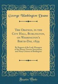 The Oration, in the City Hall, Burlington, on Washington's Birth-Day, 1859 by George Washington Doane image
