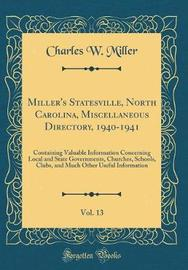 Miller's Statesville, North Carolina, Miscellaneous Directory, 1940-1941, Vol. 13 by Charles W. Miller