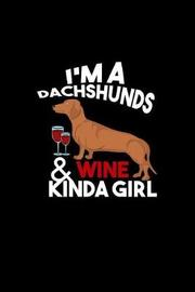 I'm A Dachshunds & Wine Kinda Girl by Gcjournals Dachshund Journals image