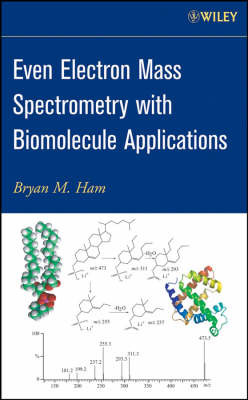 Even Electron Mass Spectrometry with Biomolecule Applications by Bryan M. Ham image