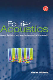 Fourier Acoustics by Earl G Williams