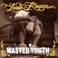 Wasted Youth by Louie Knuxx
