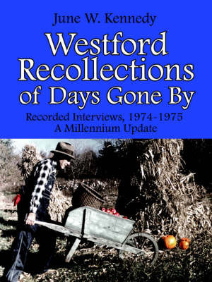 Westford Recollections of Days Gone By by June, W. Kennedy