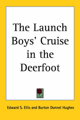 The Launch Boys' Cruise in the Deerfoot by Edward S Ellis