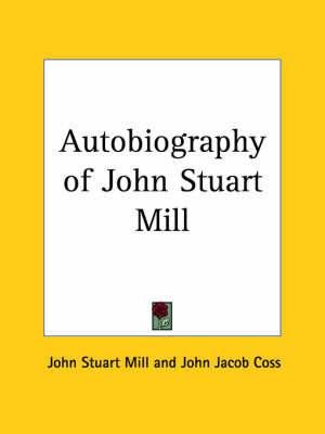 Autobiography of John Stuart Mill (1924) by John Stuart Mill