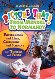 Picture That! From Mendel to Normandy by Sharron L McElmeel