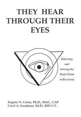 They Hear Through Their Eyes by Eugene N. Crone