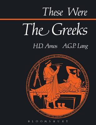 These Were the Greeks by H.D. Amos