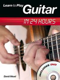 Learn to Play Guitar in 24 Hours by David Mead image