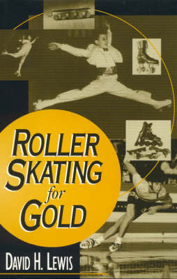 Roller Skating for Gold by David H. Lewis image