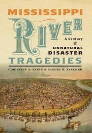 Mississippi River Tragedies by Christine A Klein