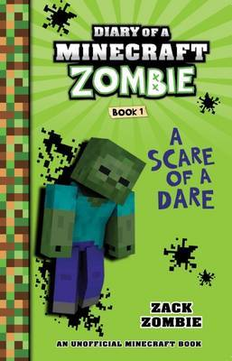 Diary of a Minecraft Zombie #1: Scare of a Dare by Zack Zombie