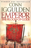 Emperor: the Blood of Gods (Emperor Series, Book 5) by Conn Iggulden