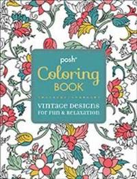 Posh Coloring Book : Vintage Designs for Fun and Relaxation by Andrews McMeel Publishing