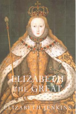 Elizabeth The Great by Elizabeth Jenkins image
