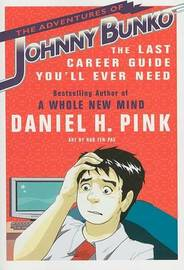 The Adventures of Johnny Bunko by Daniel H Pink