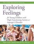 Exploring Feelings for Young Children with High-Functioning Autism or Asperger's Disorder by Tony Attwood