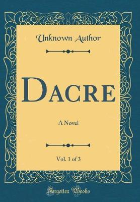 Dacre, Vol. 1 of 3 by Unknown Author image