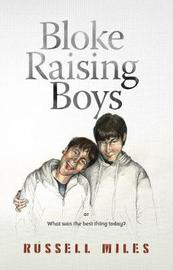 Bloke Raising Boys by Russell Miles image