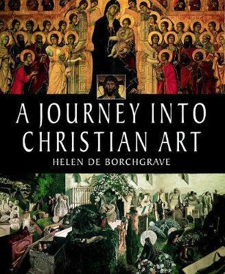 A Journey into Christian Art by Helen de Borchgrave image