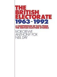 The British Electorate, 1963-1992 by Ivor Crewe
