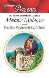 Penniless Virgin to Sicilian's Bride by Melanie Milburne