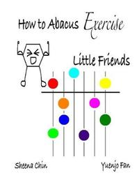 How to Abacus Exercise - Little Friends by Sheena Chin