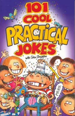101 Cool Practical Jokes by Glen Singleton image