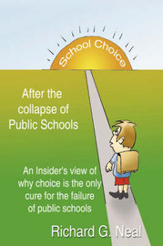 School Choice After the Collapse of Public Schools by Richard G. Neal image