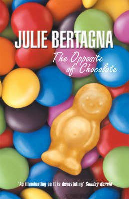 The Opposite of Chocolate by Julie Bertagna image