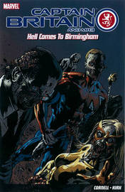 Captain Britain And Mi13: Hell Comes To Birmingham by Paul Cornell
