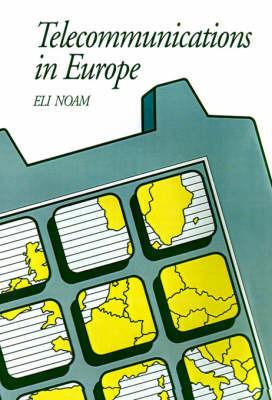 Telecommunications in Europe by Eli M Noam
