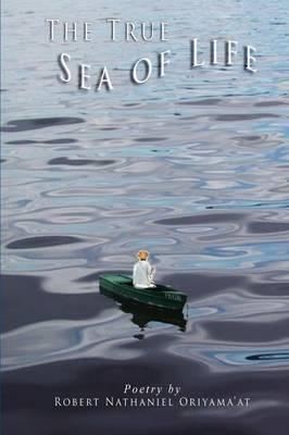 THE True Sea of Life by Robert Oriyama'at