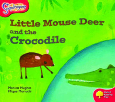 Oxford Reading Tree: Level 4: Snapdragons: Little Mouse Deer and the Crocodile by Monica Hughes