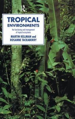 Tropical Environments by Martin Kellman